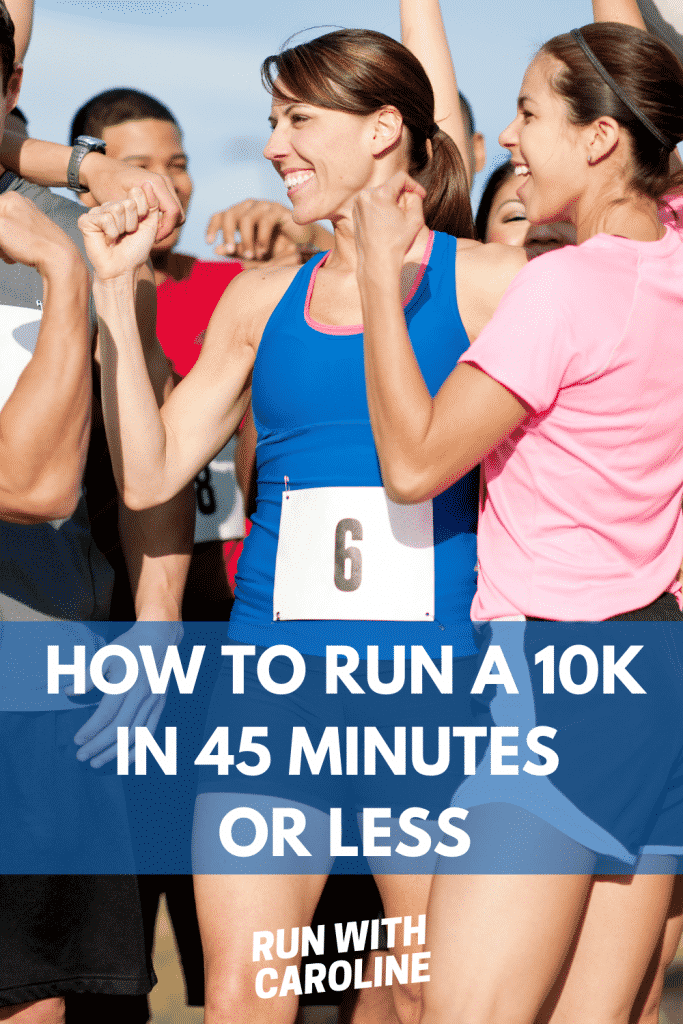 how to run a 10k in 45 minutes or less